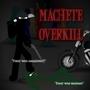 Machete Overkill Poster by Manfreak