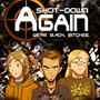 Shot Down Again - We're Back