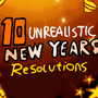 10 Unrealistic New Years Resolutions