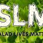 Salad lives matter