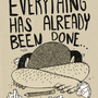 Everything Has Already Been...
