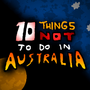 10 Things Not To Do In Australia