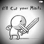 It'll cut your Minits