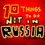 10 Things Not To Do In Russia