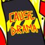 Cause Drama