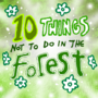 10 Things Not To Do In The Forest