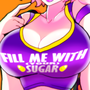 Fill me with sugar
