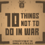 10 Things Not To Do In War
