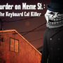 Murder on Meme Street by 14hourlunchbreak