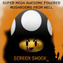 Super Mega Awesome Powered.... by ScreenShock