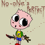 No-one's Perfect... by ElmoMadness