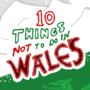 10 Things Not To Do In Wales