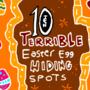 10 Terrible Easter Egg Hiding Spots