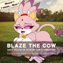 Blaze the Cow [Preview]