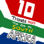 10 Things Not To Do In South Africa