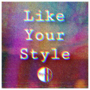 Like Your Style: Cover Art