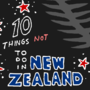 10 Things Not To Do In New Zealand